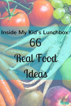 66 real food ideas to include in your kid's lunchbox
