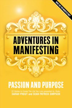Adventures In Manifesting - Passion and Purpose