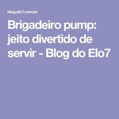 Brigadeiro pump: jeito divertido de servir - Blog do Elo7