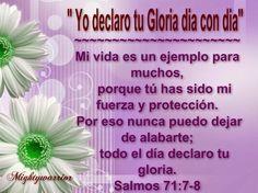 "JESUS PODEROSO GUERRERO: SALMOS 71:7-8~~~"" Yo declaro tu gloria dia con dia """