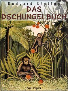 Rudyard Kipling: Das Dschungelbuch - Illustrierte Ausgabe