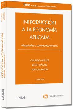 Introducción a la economía aplicada : magnitudes y cuentas económicas / por Cándido Muñoz, Belén Iráizoz, Manuel Rapún.  Thomson Reuters, 2016