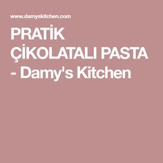 PRATİK ÇİKOLATALI PASTA - Damy's Kitchen