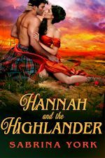 Sneak Peek #AffairedeCoeur #SabrinaYork Highlanders are her weakness. Hannah Dounreay has no time for suitors who only seem interested in her family's land, which she manages as well as any man. If she marries, she wants to be loved for the educated, independent woman she is. But when a strong, silent–and spectacularly handsome–Highlander saves her from a violent attack, her heart is stirred. Who is this man? And if he asks for Hannah's hand, will she be able to resist him?