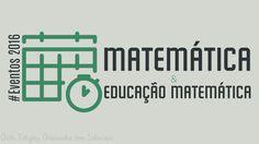 Eventos ligados a Matemática e Educação Matemática programados para 2016