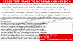 TIFF IMAGE TO NOTEPAD CONVERSION SOFTWARE SERVICES tiff jpeg pdf png jpg tiff image to notepad conversion, text ms word conversion typing software service  NAME: Mr. JAIRAJ EMAIL: razdataconversion@gmail.com MOBILE: +91 76748 585953  TIFF IMAGE TO NOTEPAD CONVERSION SOFTWARE SERVICES https://youtu.be/UMHVOwdaKLs  We will give almost 100% accuracy in tiff image to notepad conversion software. Very fewer errors will come in conversion, you can easily modify the errors by manually.  Apart from…