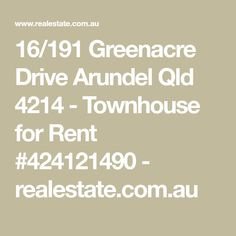 16/191 Greenacre Drive Arundel Qld 4214 - Townhouse for Rent #424121490 - realestate.com.au