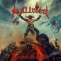 Metalkill the World, an Album by Skullview. Released July 30, 2010 on Pure Steel (catalog no. PSRCD 045; CD). Genres: Heavy Metal.