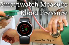 Details of how to Smartwatch measures Blood pressure Smartwatch Features, Diabetes Care, Track Workout, Expensive Watches, Blood Pressure, Cool Watches, Smart Watch, Blog, Smartwatch