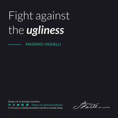 """Fight against the ugliness"" - Massimo Vignelli Massimo Vignelli, Design Quotes, Branding, Inspiration, Biblical Inspiration, Brand Management, Identity Branding, Inspirational, Inhalation"