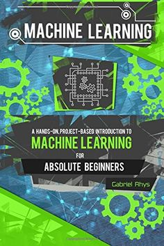 Machine Learning: A Hands-On, Project-Based Introduction The goal of this book is to provide you with a hands-on, project-based overview of machine learning systems and how they are applied over a vast spectrum of applications that underpins AI from Absolute Beginners to Experts.   This book is a fast-paced, thorough introduction to Machine Learning that will have you writing programs, solving problems, and making things that work in no time.  This is an affiliate link #machinelearning