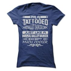 TATTOOED BALLET DANCER AMAZING T Shirts, Hoodies, Sweatshirts. CHECK PRICE ==► https://www.sunfrog.com/LifeStyle/TATTOOED-BALLET-DANCER--AMAZING-T-SHIRTS-Ladies.html?41382