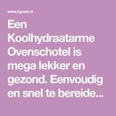 Een Koolhydraatarme Ovenschotel is mega lekker en gezond. Eenvoudig en snel te bereiden. Bekijk het recept op de website!