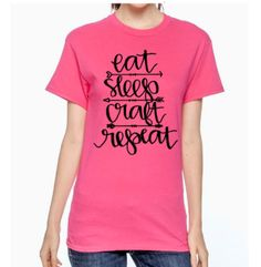 Eat sleep craft repeat t shirt by KeirseyKreations2013 on Etsy