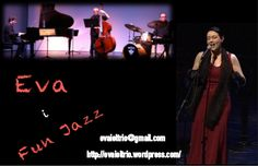 Eva i Fun Jazz. e-mail: evaieltrio@gmail.com blog: http://evaieltrio.wordpress.com/