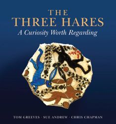 """Cover of book titled """"The Three Hares: A curiosity worth regarding by Tom Greeves, Chris Chapman and Sue Andrew, Skerryvore Productions"""""""