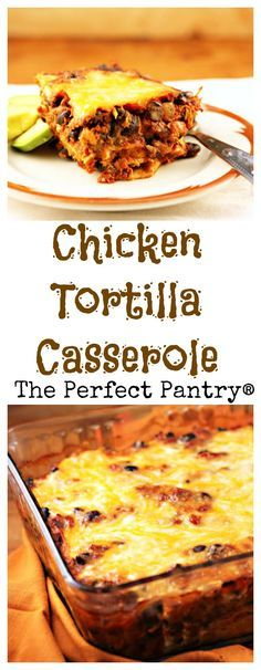 Chicken tortilla casserole makes a quick and easy weeknight dinner.