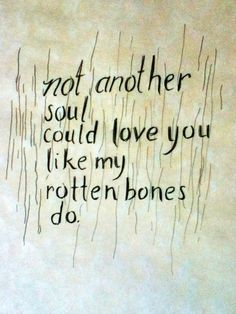 The first line of a zombie love story, perhaps?
