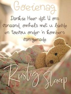 Good Night Greetings, Good Night Wishes, Good Night Sweet Dreams, Good Night Quotes, Day Wishes, Lekker Dag, Evening Quotes, Goeie Nag, Afrikaans Quotes
