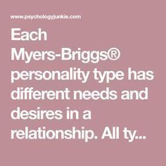 Each Myers-Briggs® personality type has different needs and desires in a relationship. All types want respect and kindness, but there Istp Personality, Myers Briggs Personality Types, Myers Briggs Personalities, Personality Profile, Istj Relationships, Relationship Advice, Myers Briggs Infj, Mbti, Respect