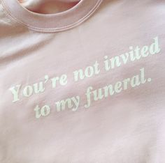 YOU'RE NOT INVITED TO MY FUNERAL BABY PINK CREWNECK SWEATER – nikkilipstick
