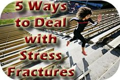 5 Ways to Deal with Stress Fractures