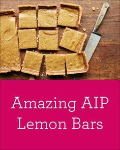 These Amazing AIP Lemon Bars are a sneak peak from The Autoimmune Solution Cookbook! I love how they have just enough sweetness to balance out the tart lemony flavor!
