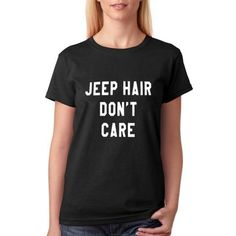 Jeep Hair Don't Care T-Shirt Funny Slogan With Sayings Tumblr T Shirt Womens Girls Clothes Cotton Tee Shirt Femme
