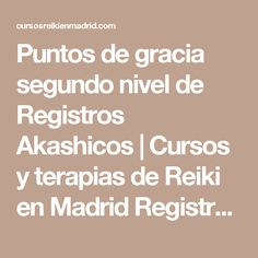 Puntos de gracia segundo nivel de Registros Akashicos | Cursos y terapias de Reiki en Madrid Registros Akashicos