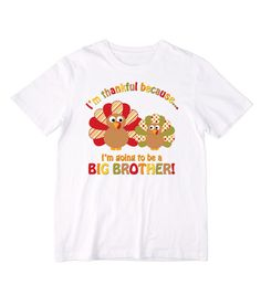 I'm Thankful Because I'm Going to Be a BIG by siblingspecialtees