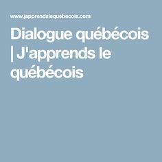 Dialogue québécois | J'apprends le québécois Grammar Rules, Space Station, Learn French