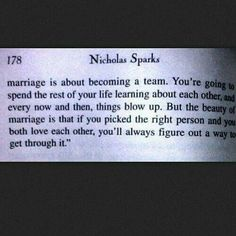 Marriage in the words of Nicholas Sparks. Now Quotes, Great Quotes, Quotes To Live By, Inspirational Quotes, Awesome Quotes, Meaningful Quotes, Nicholas Sparks, The Words, Quotes Flying