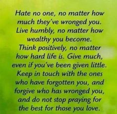 I have never hates anyone, but have been angry. Human nature. ;)