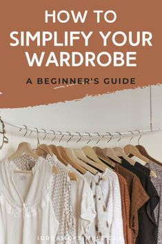 Is your clothing wardrobe overflowing with clutter? Follow these 9 simple steps to declutter and simplify your clothes so that you can get dressed without stress and love the clothes that you wear. You will learn how to clear out the clothing clutter and develop a capsule wardrobe that is perfect for your style of clothes. Click over to learn more now! Minimalist Lifestyle, Minimalist Living, Tiny Steps, Simple Wardrobe, Simple Blog, Fall Capsule Wardrobe, Declutter Your Home, Style Challenge, Closet Storage