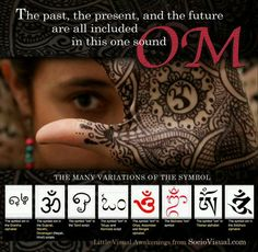 The past, the present, and the future are all included in this one sound ~ OM ...