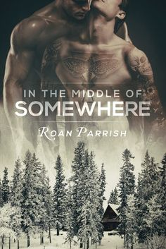 In the Middle of Somewhere by Roan Parrish - Gay Romance Novel