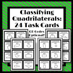 Classifying Quadrilaterals: 24 task cards! QR codes are optional! Great activity to get students out of their seats & interacting with one another!