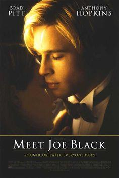 Meet Joe Black - Brad Pitt and Anthony Hopkins emphasis on good character. Great movie.