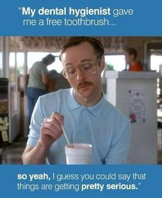 """My Dental Hygienist gave me a free toothbrush.so yeah, I guess you could say that things are getting pretty serious"" Dentist Jokes Dentistry At Happy Canyon 858 W Happy Canyon Rd Castle Rock, CO 80108 Dental Hygiene School, Dental Assistant, Dental Hygienist, Dental Implants, Dental Surgery, Implant Dentistry, Oral Hygiene, Dental World, Dental Life"