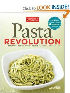 The Pasta Revolution: Editors at Americas Test Kitchen: 9781936493043: Amazon.com: Books