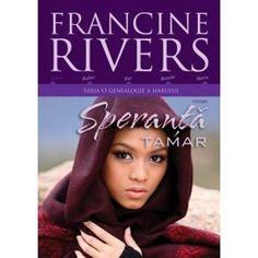 """Speranţă. Tamar: Seria """"O genealogie a harului"""" Francine Rivers Francine Rivers, Books To Read, Reading Lists"""