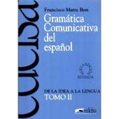 Gramática comunicativa del español / Francisco Matte Bon