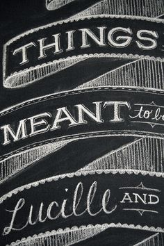 Dana Tanamachi   Custom Chalk Lettering - Chalk - via http://bit.ly/epinner