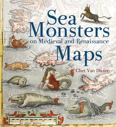 One of the most spectacular and visually fascinating Tet Zoo-related books of recent-ish months is Chet Van Duzer's Sea Monsters on Medieval and Renaissance Maps, published in 2013 by the British Library. Old Maps, Antique Maps, Vintage Maps, Antique Signs, Renaissance, Monster Museum, Cryptozoology, Arte Horror, Sea Monsters