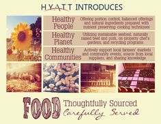 Food. Thoughtfully Sourced, Carefully Served.< This is Hyatt's new food philosophy, something our restaurant has embraced for years and doesn't plan on stopping. #golocal #gogreen