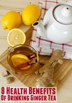 8 Amazing Benefits of Ginger Tea You're Missing Out On