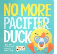 Little Duck is growing up, and it is time to make the decision to give up his pacifier for good--even at bedtime.