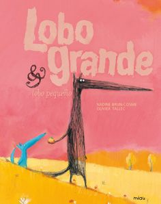 Lobo grande y lobo pequeno / Big Wolf and Little Wolf (Miau / Meaw) (Spanish Edition) Nadine Brun-Cosme, Olivier Tallec: Books Read In French, Edition Jeunesse, Big Wolf, Album Jeunesse, Book Cover Design, Read Aloud, Cute Drawings, Book Art, Books To Read