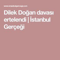 Dilek Doğan davası ertelendi | İstanbul Gerçeği