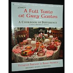 Always a Full Table At Grey Gables: A Cookbook of Difference, Victorian England in Rural America, Historic Rugby, Tennessee (Paperback) http://www.amazon.com/dp/0976928108/?tag=wwwmoynulinfo-20 0976928108